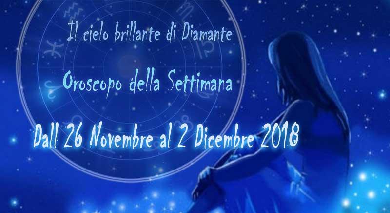 Oroscopo Settimanale dal 26 novembre al 2 Dicembre 2018