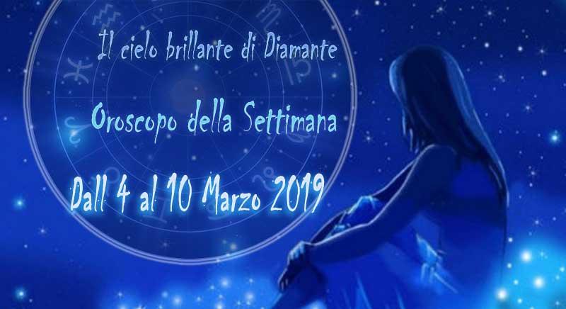 Oroscopo Settimanale dal 4 al 10 Marzo 2019