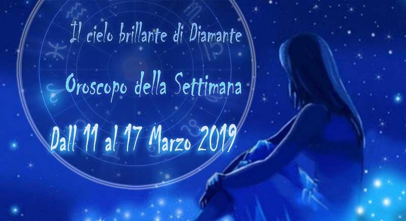 OROSCOPO SETTIMANALE DAL 11 al 17 MARZO 2019